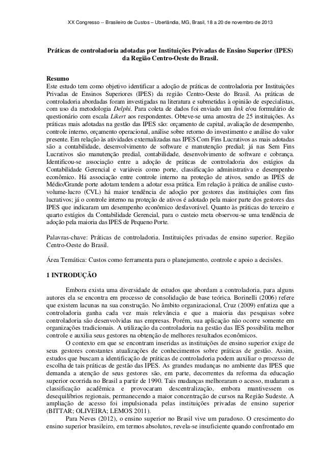 XX Congresso -- Brasileiro de Custos – Uberlândia, MG, Brasil, 18 a 20 de novembro de 2013  Práticas de controladoria adot...