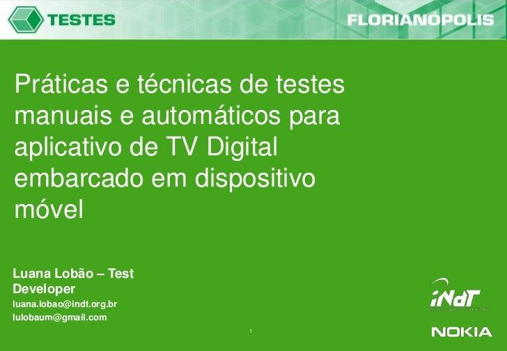 Práticas e técnicas de testes manuais e automáticos para aplicativo de TV Digital embarcado em dispositivo móvel<br />Lua...