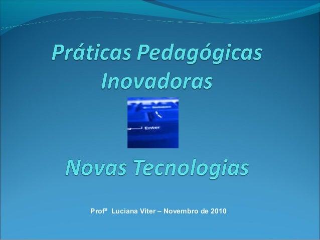 Profª Luciana Viter – Novembro de 2010