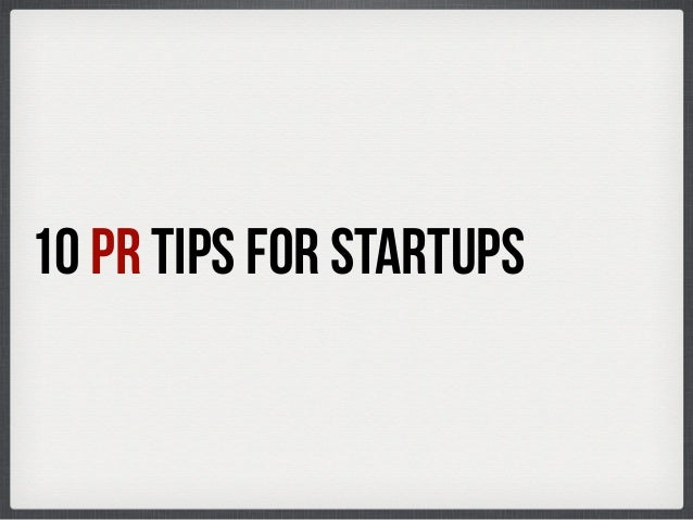 10 pr tips for startups