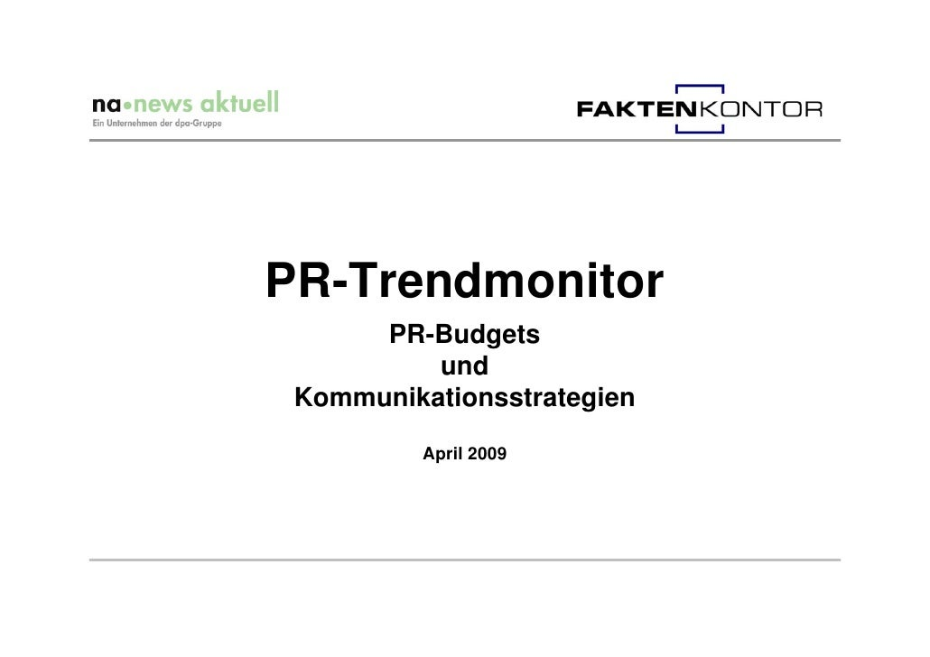 PR-Trendmonitor       PR-Budgets           und  Kommunikationsstrategien            April 2009