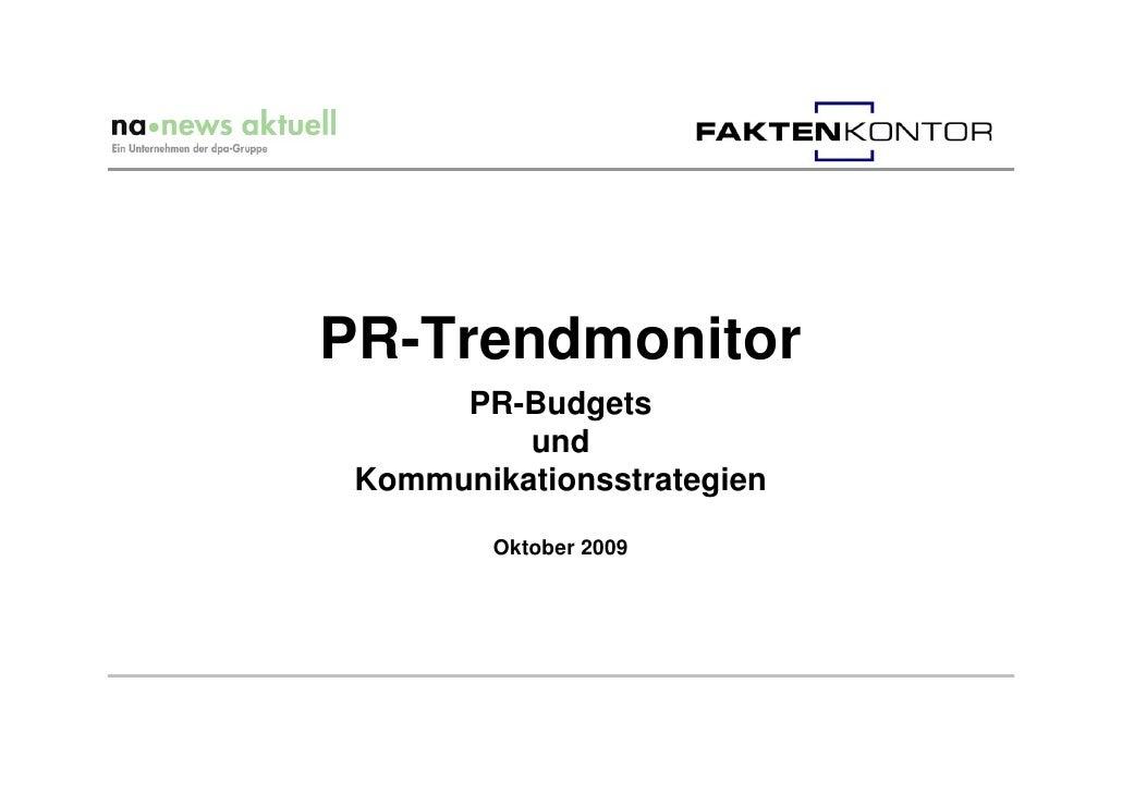 PR-Trendmonitor       PR-Budgets           und  Kommunikationsstrategien           Oktober 2009