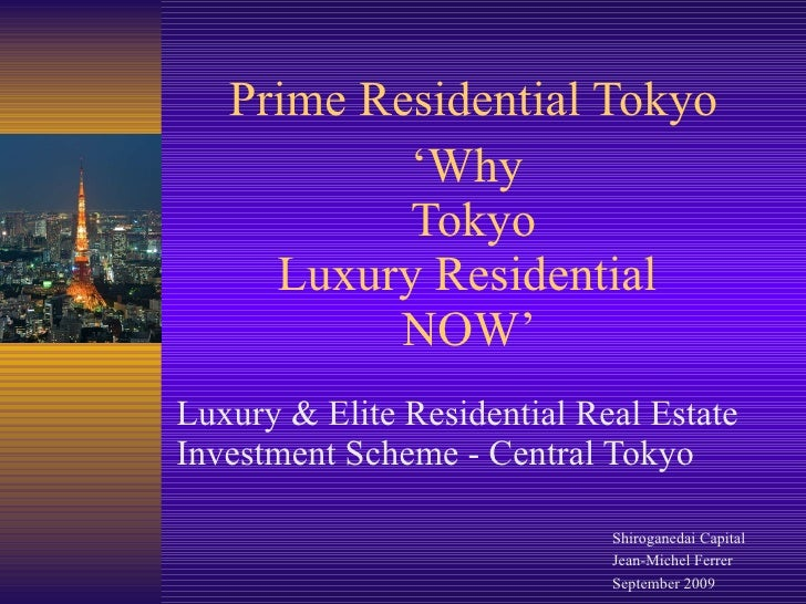 Why Tokyo Luxury Residential Now