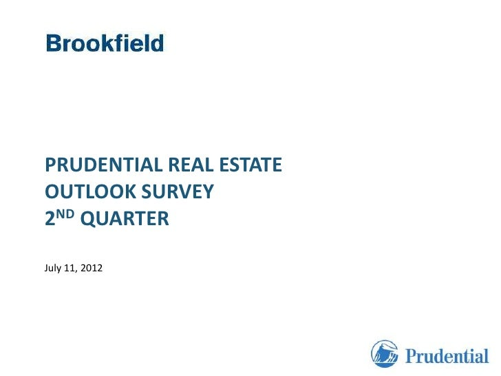 Global CommunicationsPRUDENTIAL REAL ESTATEOUTLOOK SURVEY2ND QUARTERJuly 11, 2012                                        1