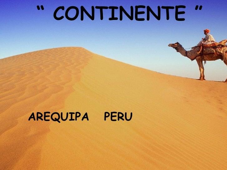 """""""  CONTINENTE """" ARQUIPA  PERU """"  CONTINENTE """" AREQUIPA  PERU"""