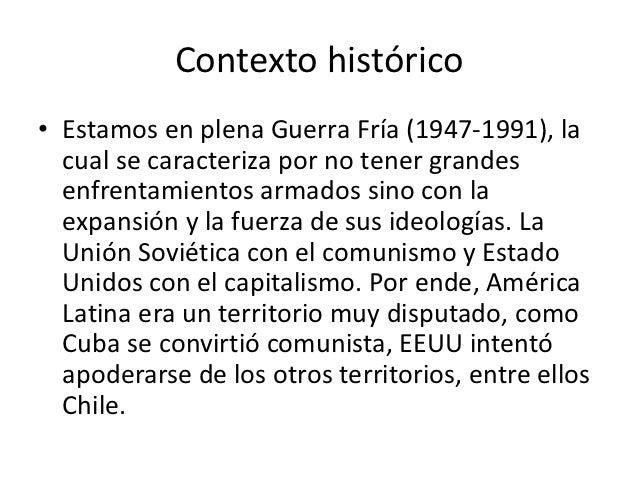 Contexto histórico• Estamos en plena Guerra Fría (1947-1991), la  cual se caracteriza por no tener grandes  enfrentamiento...