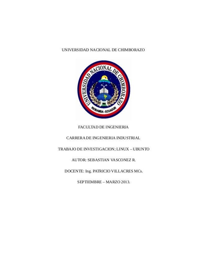 UNIVERSIDAD NACIONAL DE CHIMBORAZO        FACULTAD DE INGENIERIA   CARRERA DE INGENIERIA INDUSTRIALTRABAJO DE INVESTIGACIO...
