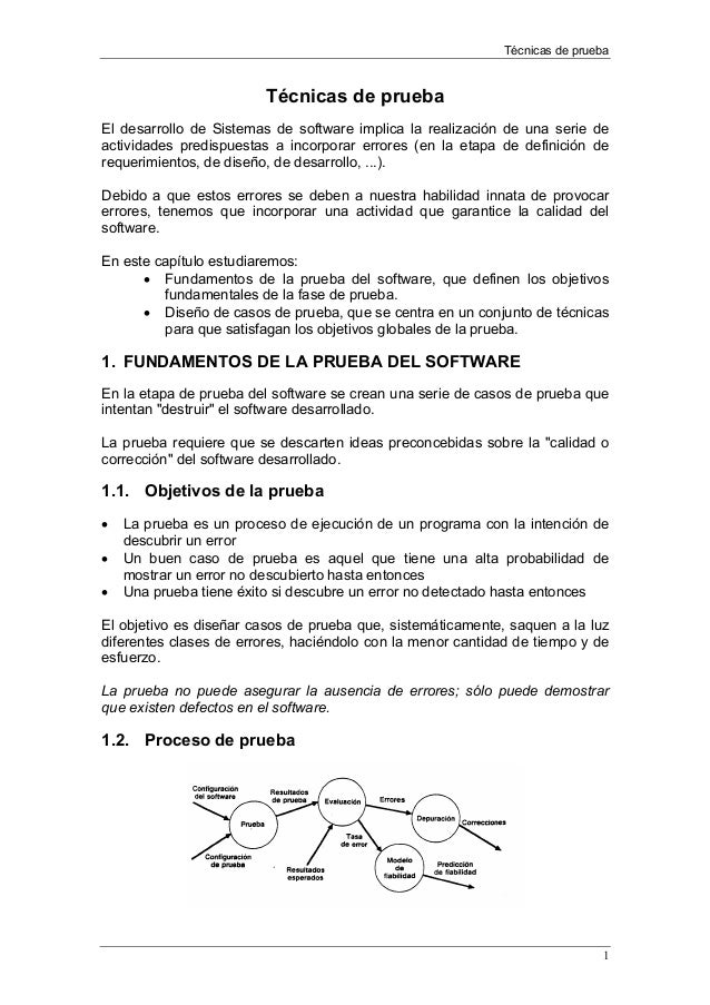 Técnicas de prueba1Técnicas de pruebaEl desarrollo de Sistemas de software implica la realización de una serie deactividad...