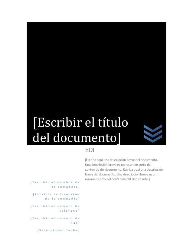 [Escribir el título del documento] EDI  [Escribir el nombre de la compañía] [Escribir la dirección de la compañía] [Escrib...