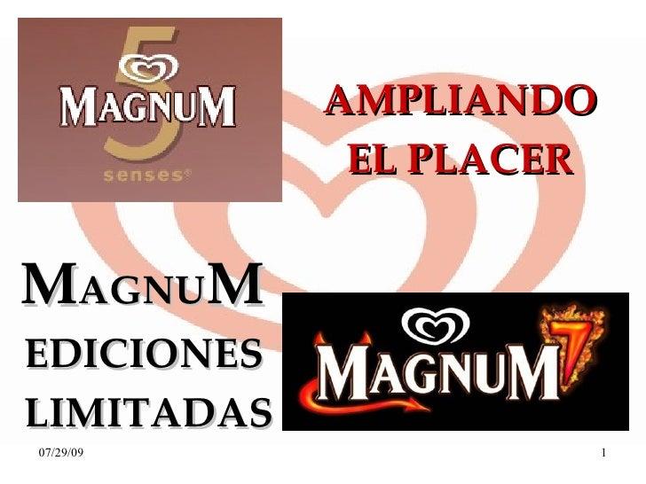 AMPLIANDO   EL PLACER M AGNU M EDICIONES   LIMITADAS