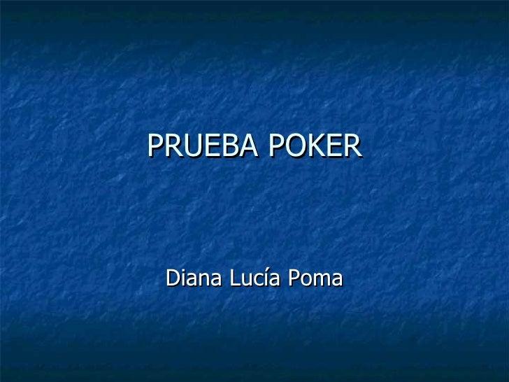 PRUEBA POKER Diana Lucía Poma