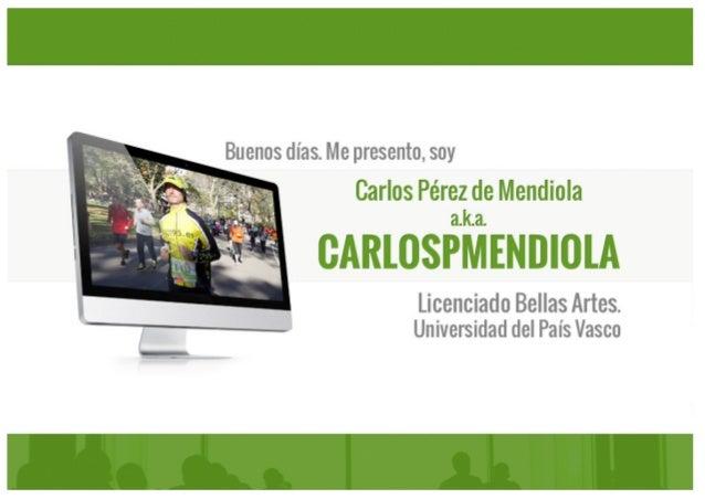 Buenos días.  Me presento,  soy  Carlos Pérez de Mendiola a. k.a.   GARLOSPMENDIOLA  Í s,  ,2 3'. ' mi .1 h)'  ¿Fé   1  Li...