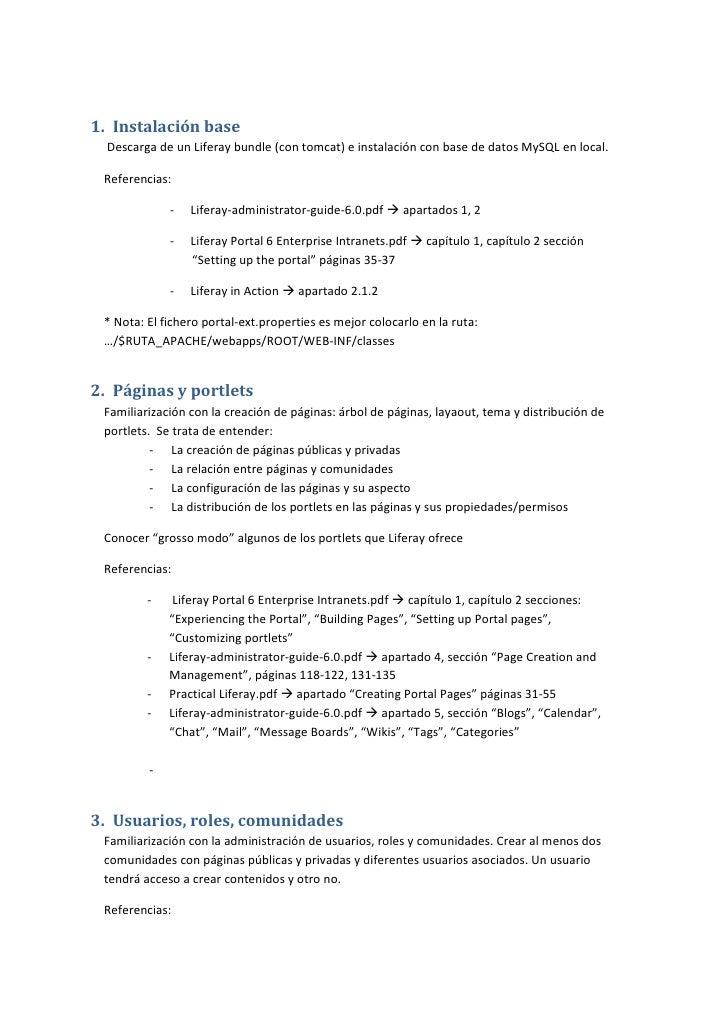 1. Instalación base  Descarga de un Liferay bundle (con tomcat) e instalación con base de datos MySQL en local. Referencia...
