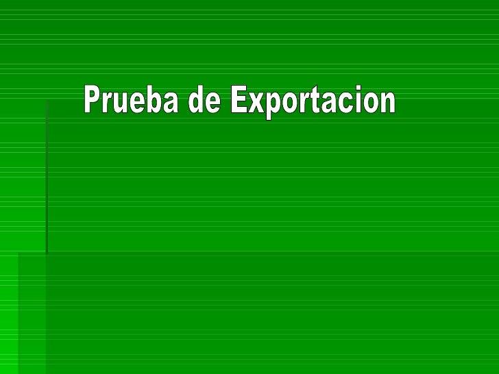 Prueba de Exportacion