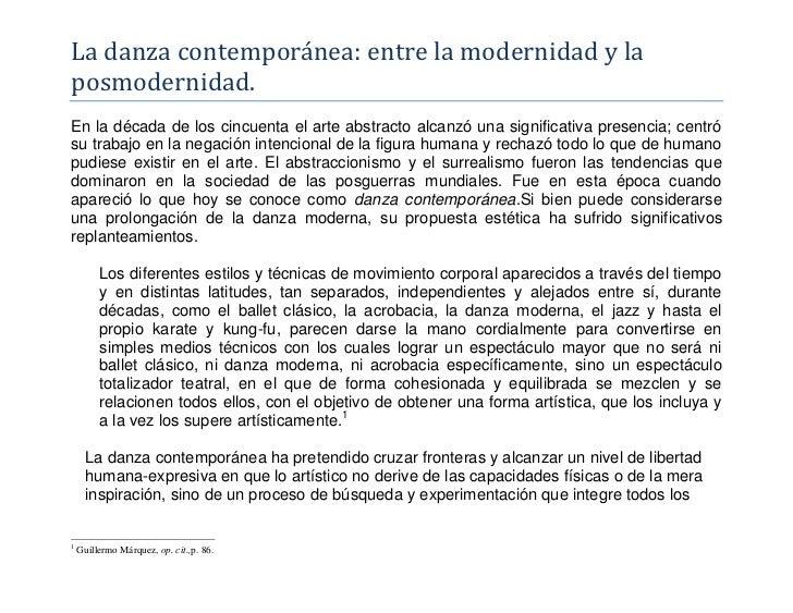 La danza contemporánea: entre la modernidad y laposmodernidad.En la década de los cincuenta el arte abstracto alcanzó una ...
