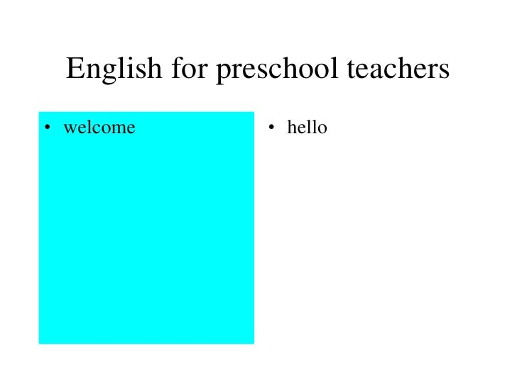 English for preschool teachers<br />welcome<br />hello<br />