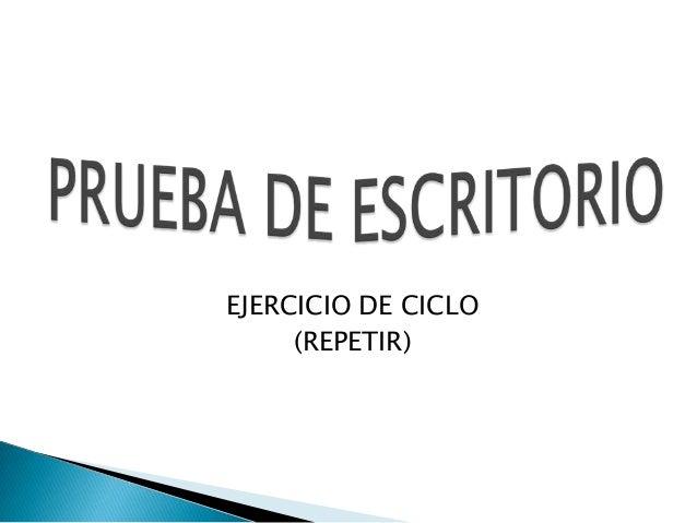 EJERCICIO DE CICLO(REPETIR)