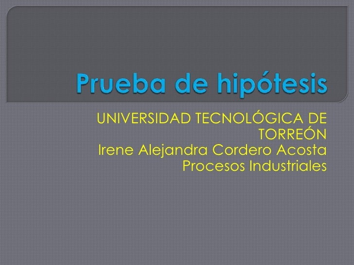 UNIVERSIDAD TECNOLÓGICA DE                       TORREÓNIrene Alejandra Cordero Acosta            Procesos Industriales