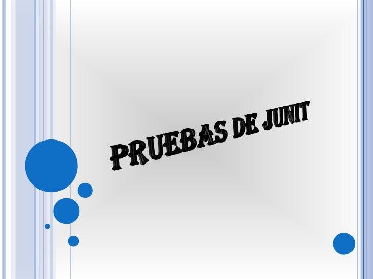 PRUEBAS DE JUNIT<br />