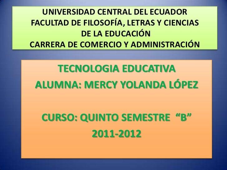UNIVERSIDAD CENTRAL DEL ECUADORFACULTAD DE FILOSOFÍA, LETRAS Y CIENCIAS           DE LA EDUCACIÓNCARRERA DE COMERCIO Y ADM...