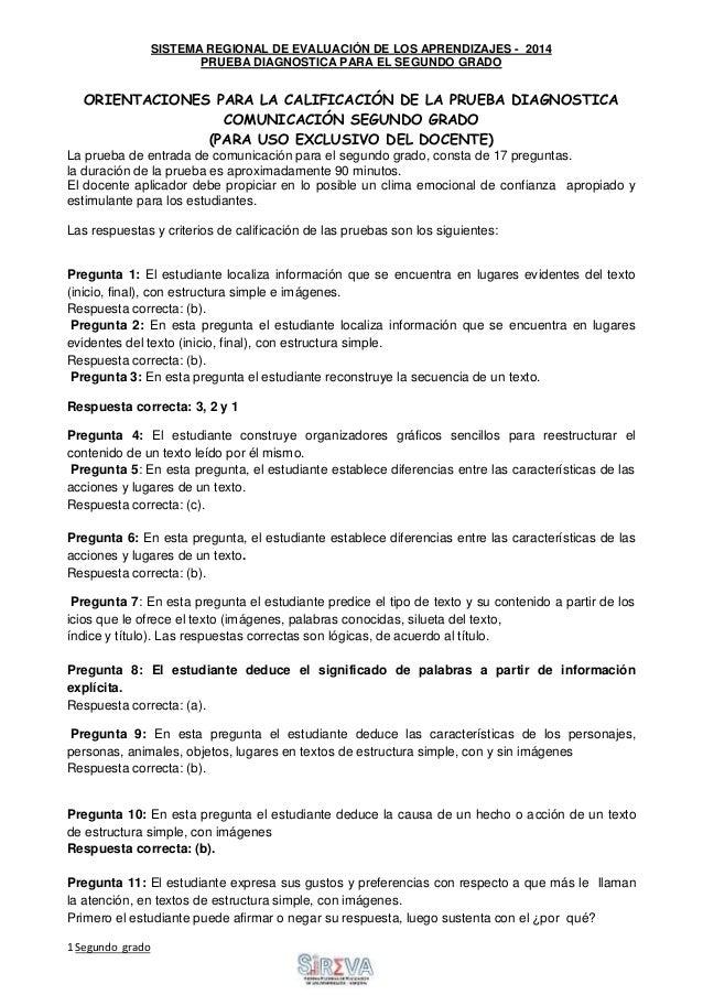 SISTEMA REGIONAL DE EVALUACIÓN DE LOS APRENDIZAJES - 2014 PRUEBA DIAGNOSTICA PARA EL SEGUNDO GRADO 1 Segundo grado Sigue a...