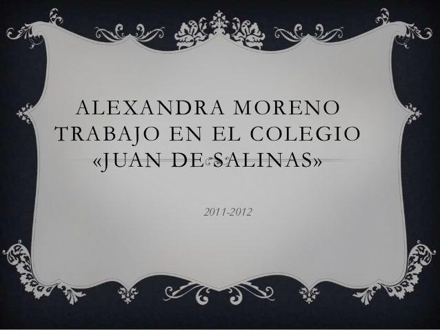 ALEXANDRA MORENOTRABAJO EN EL COLEGIO  «JUAN DE SALINAS»          2011-2012
