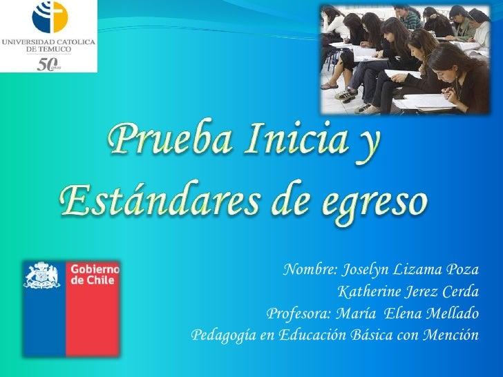 Nombre: Joselyn Lizama Poza                      Katherine Jerez Cerda           Profesora: María Elena MelladoPedagogía e...