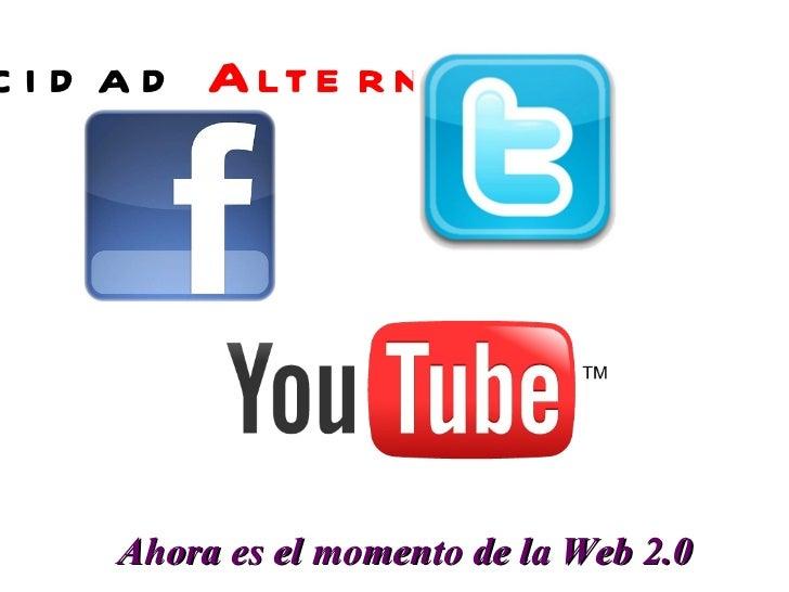 Ahora es el momento de la Web 2.0 J-00205716-5 Publicidad  Alternativa