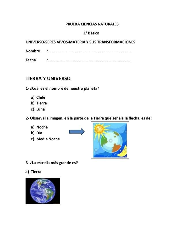 PRUEBA CIENCIAS NATURALES                                  1° BásicoUNIVERSO-SERES VIVOS-MATERIA Y SUS TRANSFORMACIONESNom...