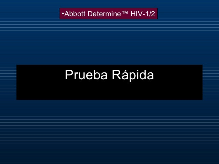 Prueba Rápida <ul><li>Abbott Determine™ HIV-1/2 </li></ul>