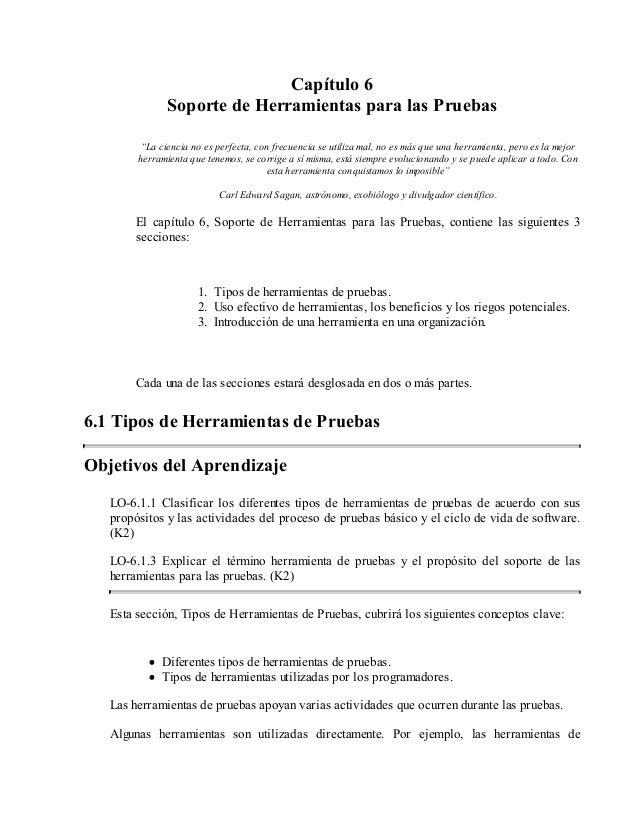 """Capítulo 6 Soporte de Herramientas para las Pruebas """"La ciencia no es perfecta, con frecuencia se utiliza mal, no es más q..."""