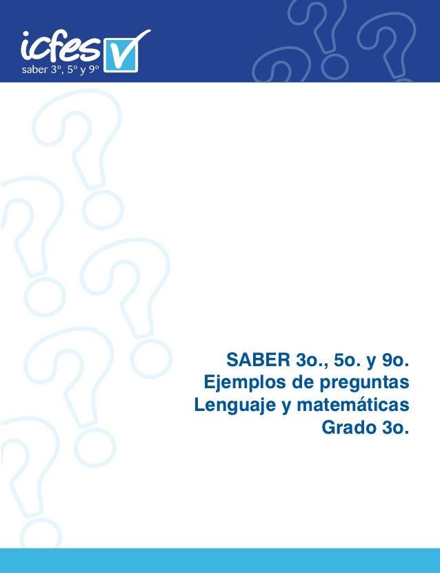 SABER 3o., 5o. y 9o. Ejemplos de preguntasLenguaje y matemáticas             Grado 3o.
