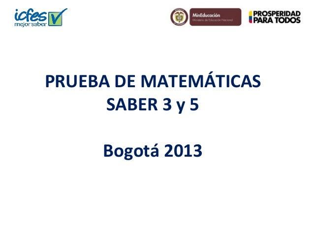 PRUEBA DE MATEMÁTICASSABER 3 y 5Bogotá 2013