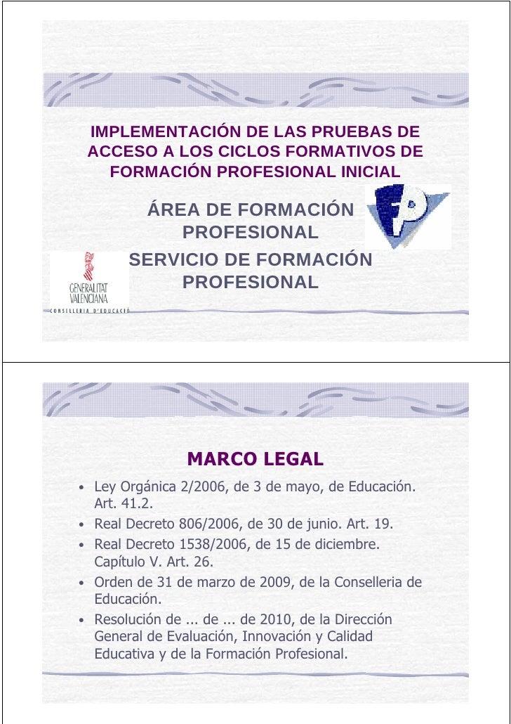 IMPLEMENTACIÓN DE LAS PRUEBAS DE     ACCESO A LOS CICLOS FORMATIVOS DE       FORMACIÓN PROFESIONAL INICIAL            ÁREA...