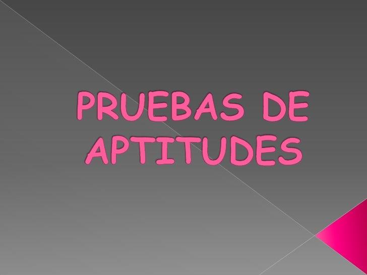 PRUEBAS DE APTITUDES<br />