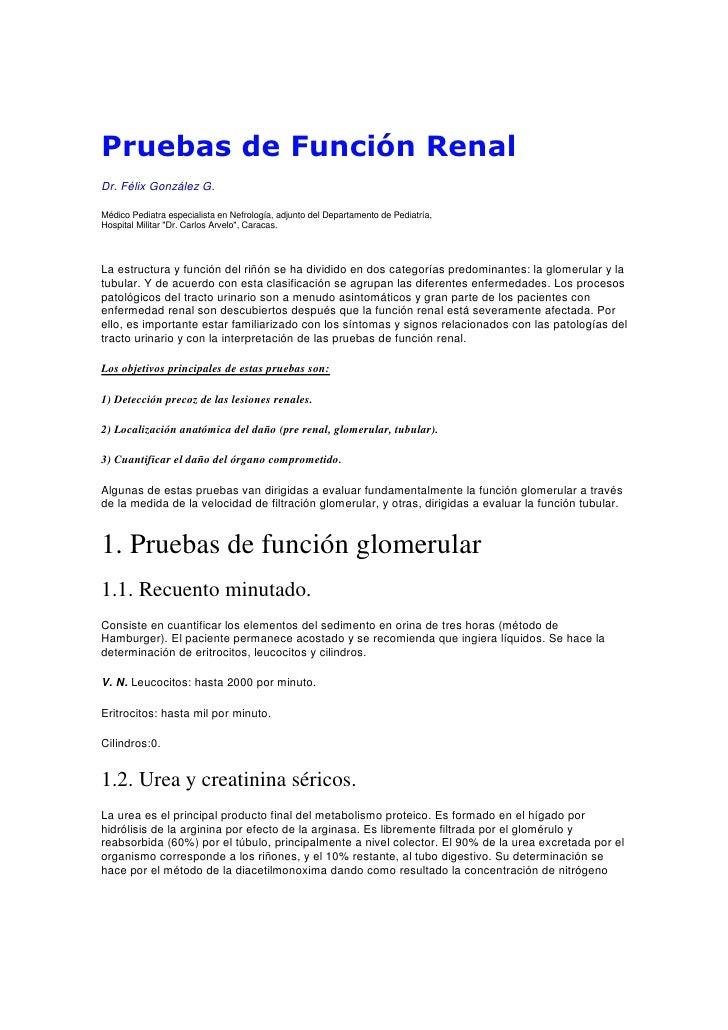 Pruebas de Función Renal Dr. Félix González G.  Médico Pediatra especialista en Nefrología, adjunto del Departamento de Pe...