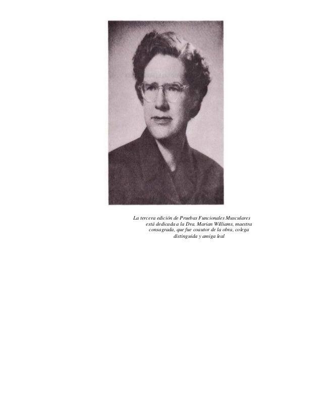 La tercera edición de Pruebas Funcionales Musculares está dedicada a la Dra. Marian Williams, maestra consagrada, que fue ...