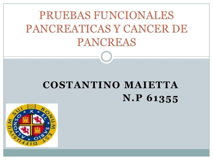 PRUEBAS FUNCIONALESPANCREATICAS Y CANCER DE       PANCREAS  COSTANTINO MAIETTA             N.P 61355