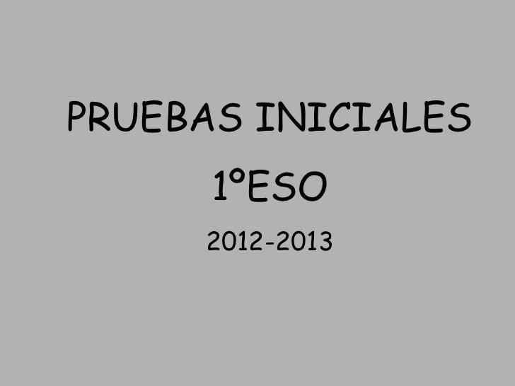 PRUEBAS INICIALES      1ºESO     2012-2013