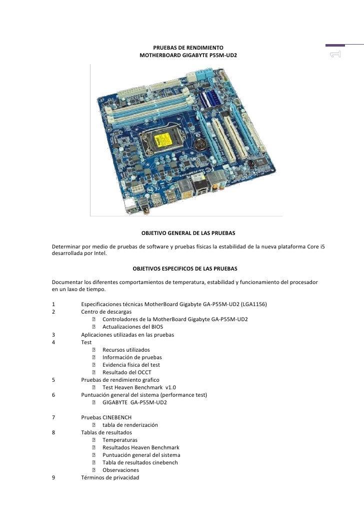 PRUEBAS DE RENDIMIENTOMOTHERBOARD GIGABYTE P55M-UD218732501330960OBJETIVO GENERAL DE LAS PRUEBASDeterminar por medio de pr...