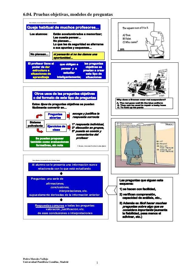 6.04. Pruebas objetivas, modelos de preguntasPedro Morales VallejoUniversidad Pontificia Comillas, Madrid 16Queja habitual...