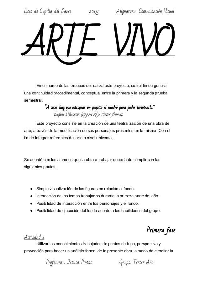 Liceo de Capilla del Sauce 2015 Asignatura: Comunicación Visual ARTE VIVO   Enelmarcodelaspruebasserealizaestep...
