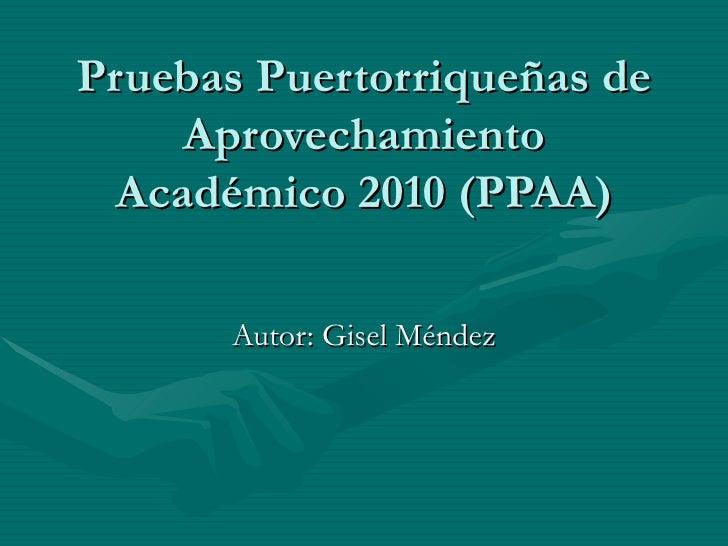 Pruebas puertorriqueñas de aprovechamiento académico 2010 (ppaa