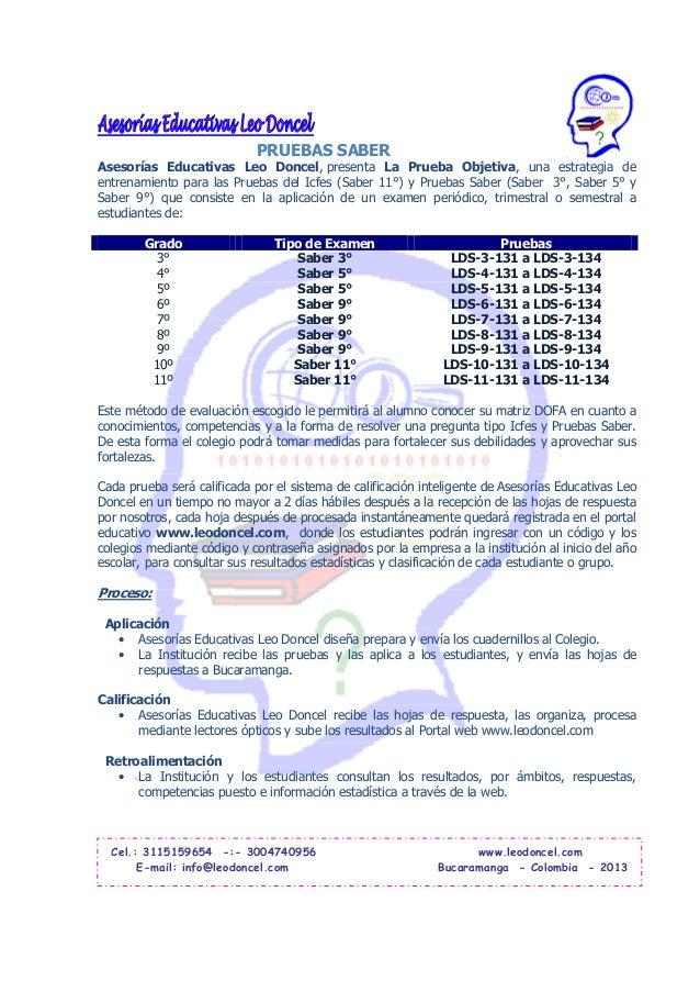 PRUEBAS SABERAsesorías Educativas Leo Doncel, presenta La Prueba Objetiva, una estrategia deentrenamiento para las Pruebas...