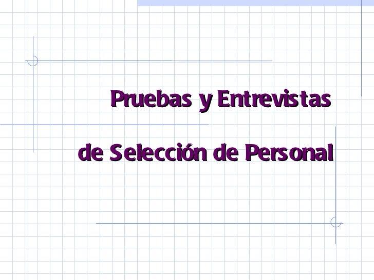 Pruebas y Entrevistas   de Selección de Personal