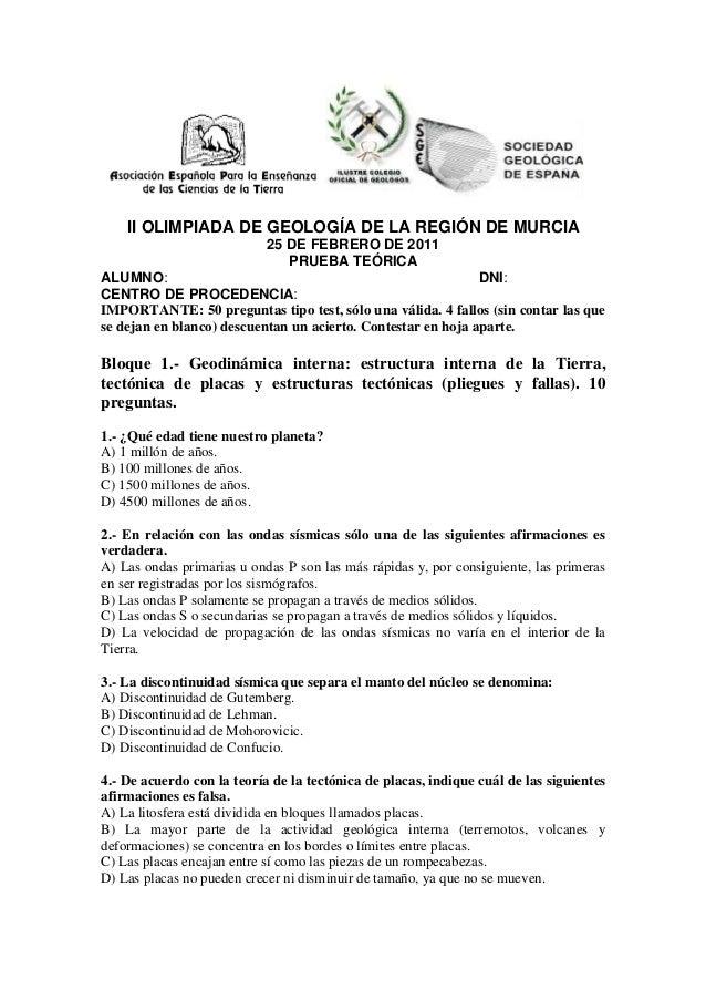 II OLIMPIADA DE GEOLOGÍA DE LA REGIÓN DE MURCIA 25 DE FEBRERO DE 2011 PRUEBA TEÓRICA ALUMNO: DNI: CENTRO DE PROCEDENCIA: I...