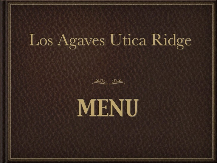 AGAVES UTICA RIDGE MENU