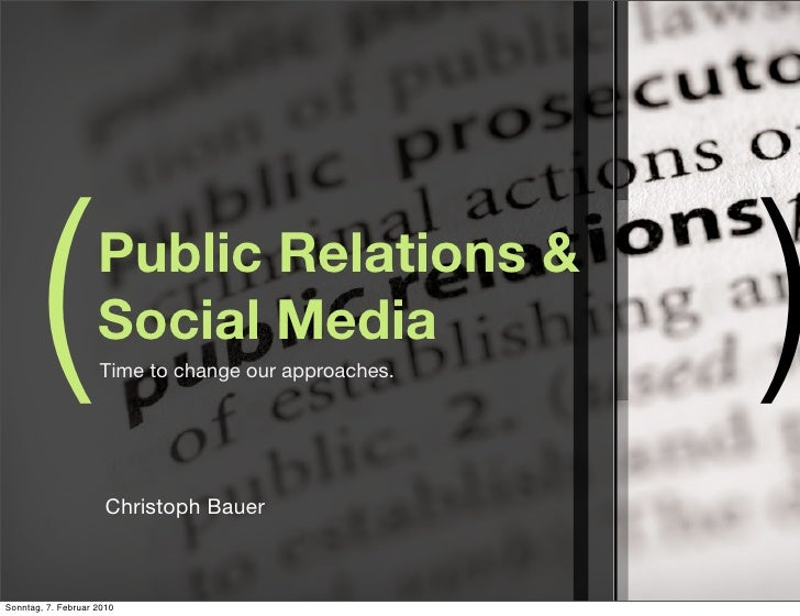 (            Public Relations &                     Social Media                     Time to change our approaches.       ...