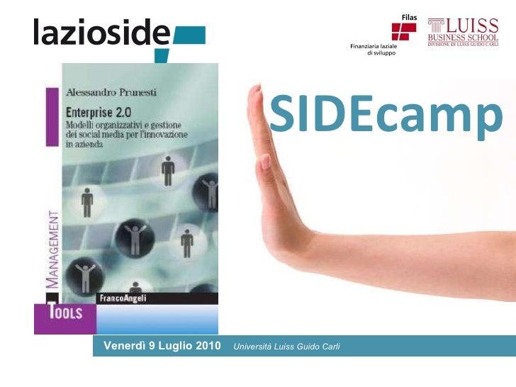 SIDEcamp Venerdì 9 Luglio 2010   Università Luiss Guido Carli