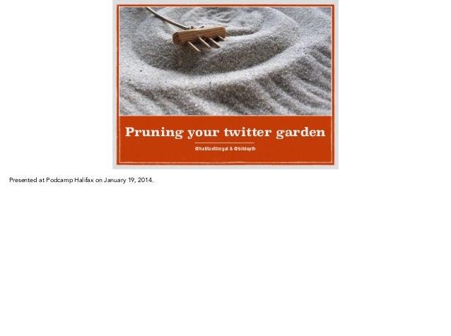Pruning your twitter garden